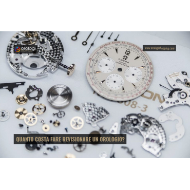 Quanto costa fare revisionare un orologio?